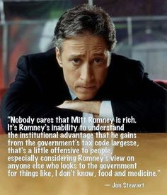 """""""...It's Romney's inability to understand the institutional advantage that he gains from the government's tax code largesse...that's a little offensive to people..."""""""