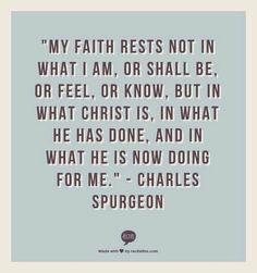 Charles Spurgeon quote on what Christ is to the believer