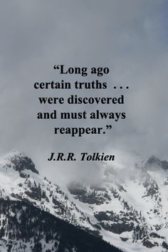 """""""Long ago certain truths  . . . were discovered and must always reappear."""" – J.R.R. Tolkien –  Wyoming image of Tetons by Florence McGinn -- Archetypes are ancient and universal.  Fantasy, myths, and archetypes hold exquisite learning and truth.  For a fresh collection of fifty quotations on knowledge, go to http://www.examiner.com/article/fifty-quotations-inspire-education-and-learning"""