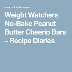 Weight Watchers No-Bake Peanut Butter Cheerio Bars – Recipe Diaries