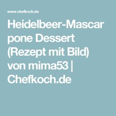 Heidelbeer-Mascarpone Dessert (Rezept mit Bild) von mima53 | Chefkoch.de
