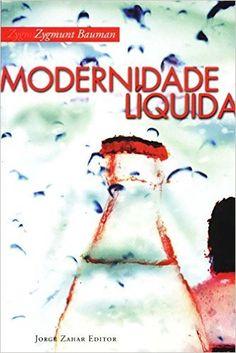 Modernidade Líquida: Zygmunt Bauman: Amazon.com.br: Livros