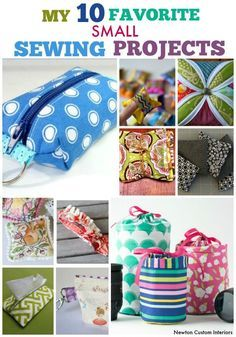 My 10 Favorite Small Sewing Projects from NewtonCustomInteriors.com. I love small sewing projects that use up leftover fabric, and here are 10 of my favorites.