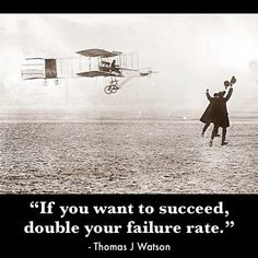 go ahead. dare to fail! it's a *good* thing!