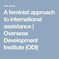 A feminist approach to international assistance | Overseas Development Institute (ODI)