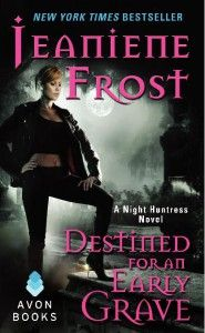 Destined For an Early Grave, Night Huntress 4, Jeaniene Frost