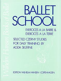Ballet School Piano music. Czerny. Has barre and center pieces.