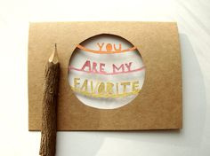 You Are My Favorite Card - Painted Papercut Greeting Card.