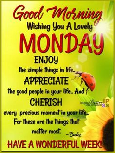Monday Good Morning Wishes, Monday Morning Greetings, Monday Morning Blessing, Blessed Morning Quotes, Good Morning Greeting Cards, Monday Wishes, Morning Blessings, Good Morning Messages, Good Morning Quotes