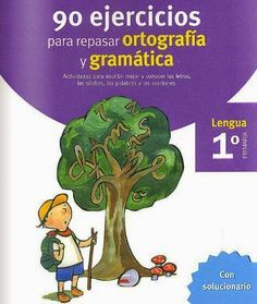 90 Ejercicios para Repasar Ortografía y Gramatica | Planeaciones para Primaria