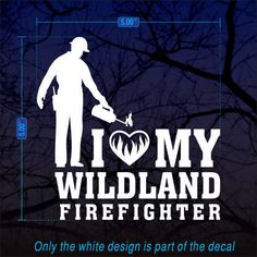 I Love Heart My Wildland Firefighter by VinylCarDecals on Etsy, $5.00