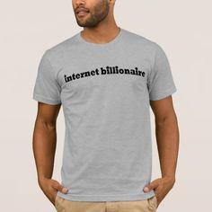 Internet Billionaire T-Shirt
