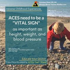 "Chronic Illness and adverse childhood experiences. ""ACEs need to be a vital sign for medical appointments as important as height, weight and blood pressure."" quote by Dr. Jeffry Brenner. Educate your doctor with these ACE Fact Sheets. #autoimmune #asthma #me/cfs #fibromyalgia #MS #IBD #IBS #trauma #chronicdisease #diabetes"