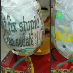 A fun new Nurse Wine glass design.  I can't fix stupid,  but i can sedate it!!  Shop now!  Click the photo to SHOP!