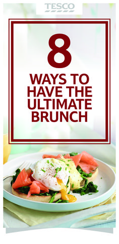 Eight ways to have the ultimate brunch