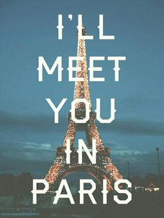 I'LL MEET YOU IN PARIS