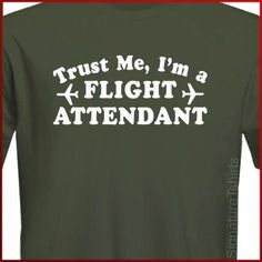 Trust Me I'm a Flight Attendant Aviation by signaturetshirts, $14.95 #aviationhumorlol