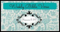 ABC's and Sweet Tea: Bible Verse - Week 22