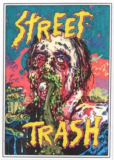 Ah a classic, Street Trash. Street Trash, All Horror Movies, Cult Movies, Horror Movie Posters, Film Posters, Best Horrors, Fright Night, Halloween Horror, Halloween Night