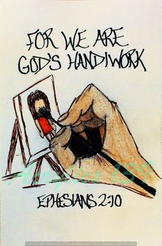 """For we are God's handiwork, created in Christ Jesus to do good works, which God prepared in advance for us to do."" Ephesians 2:10 (Scripture doodle of encouragment)"