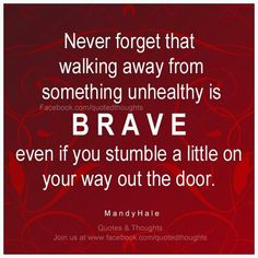 You're brave even if you stumble a little on your way out the door.