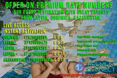 Get best offer on Premium Rate Numbers for every destination with great payouts from Latvia, Dominica, Kazakhstan and more.