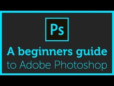 The Complete beginners guide to Adobe Photoshop | Course overview & breakdown - YouTube