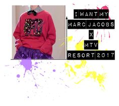 """""""I wAnt my Mtv X Marc Jacobs"""" by luxecankill ❤ liked on Polyvore featuring marcjacobs, MTV and resort2017"""