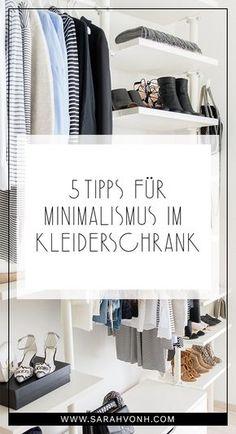 5 Tipps für Minimalismus im Kleiderschrank | Mit diesen 5 Tipps gelingt die Reduzierung der Garderobe im Handumdrehen - denn weniger ist mehr!