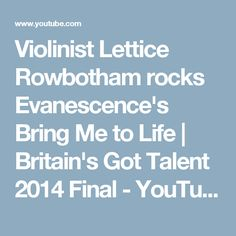 Violinist Lettice Rowbotham rocks Evanescence's Bring Me to Life | Britain's Got Talent 2014 Final - YouTube