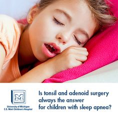 Sleep apnea can wreak a heavy toll on a child - both at night and during the day. Surgery to remove the adenoids and tonsils has been a common treatment approach for years, but is it really always the answer? Read more about it here: http://umhealth.me/10W0LIm #sleep_apnea #kids #tonsils #umich