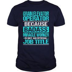 (Tshirt Suggest Discount) GRAIN ELEVATOR OPERATOR BADASS CU Shirts This Month Hoodies, Tee Shirts