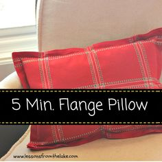 5 Minute Flanged Pillow Tutorial - I love to change up the look of things in my house, but since I am on a budget I tend to re-arrange things more than adding t…