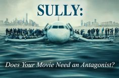 Sully - Does Your Movie Need An Antagonist? - This week, Jake analyzes the title character (Sully) in the new film starring Tom Hanks and directed by Clint Eastwood.