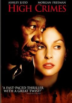 High Crimes (2002) San Francisco attorney Claire Kubik (Ashley Judd) teams up with a former military attorney (Morgan Freeman) to defend her husband, Tom (James Caviezel), in court when the military declares Tom a deserter, charging him with participating in a mass killing in El Salvador. But even if Claire can clear Tom's name, she begins to question whether she wants to ... particularly when she uncovers some disturbing, top-secret details about the crime.