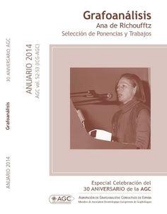 """Revista Anuario Grafoanálisis  AGC vol. 52-53 ANUARIO 2014 """"Ana de Richoufftz. Selección de Ponencias y Trabajos"""""""