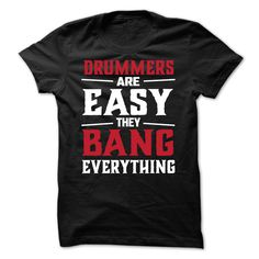 (New T-Shirts) Drummers Are Easy They Bang Everything - Buy Now...