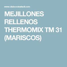 MEJILLONES RELLENOS THERMOMIX TM 31 (MARISCOS)