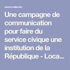 Une campagne de communication pour faire du service civique une institution de la République  - Localtis.info - Caisse des Dépôts