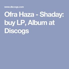 Ofra Haza - Shaday: buy LP, Album at Discogs
