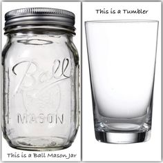 This is a Public Service Announcement ⚠    A ball mason jar and a tumbler are not the same thing.  If you don't put preserves in a tumbler, don't put drinks in a jar.     #EnoughWithTheHipsterCrap
