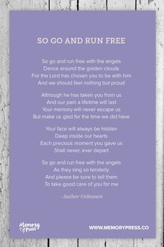 So go and Run Free A collection of religious funeral poems that help guide us in our grieving. Curated by Memory Press, creators of beautiful, uplifting, and memorable funeral programs