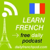 Learn French with free daily podcasts, brought to you by French teachers from Paris.