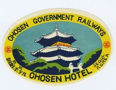 Artist Unknown, Chosen Hotel (Chosen Government Railways) - Seoul, Korea (luggage label), 1950 ca.