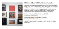 79th Annual #GuildHall #Artist Members #Exhibition On View Saturday April 8-Saturday June 3, 2017
