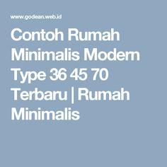 Contoh Rumah Minimalis Modern Type 36 45 70 Terbaru   Rumah Minimalis