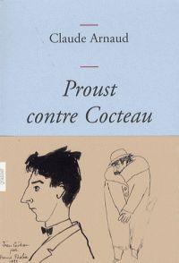 """Dans son essai, """"Proust contre Cocteau"""" (Grasset), Claude Arnaud défend la thèse selon laquelle l'auteur d'A la recherche du temps perdu aurai..."""