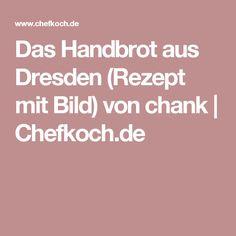 Das Handbrot aus Dresden (Rezept mit Bild) von chank | Chefkoch.de