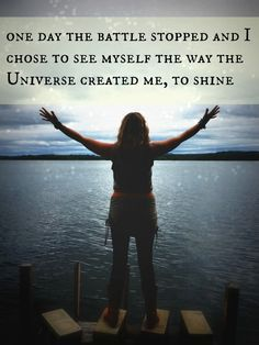 Soon ♡one day the battle stopped and I looked at myself the way the universe created me, to shine ♡
