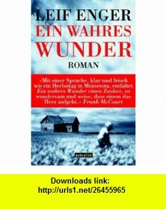 Ein wahres Wunder. (9783442545391) Leif Enger , ISBN-10: 3442545390  , ISBN-13: 978-3442545391 ,  , tutorials , pdf , ebook , torrent , downloads , rapidshare , filesonic , hotfile , megaupload , fileserve